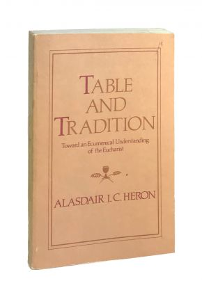 Table and Tradition. Alasdair I. C. Heron