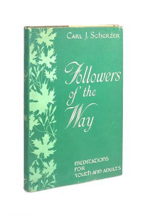 Followers of the Way. Carl J. Scherzer