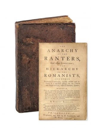The Anarchy of the Ranters, and Other Libertines; The Hierarchy of the Romanists, and other...