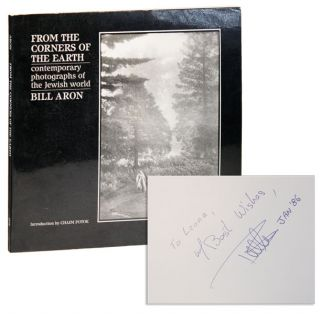 From the Corners of the Earth: Contemporary Photographs of the Jewish World [Inscribed & Signed]....