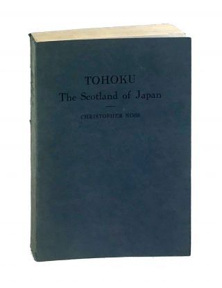 Tohoku: The Scotland of Japan. Christopher Noss