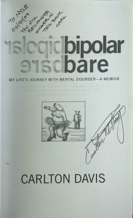 Bipolar Bare: My Life's Journey With Mental Disorder--A Memoir [Inscribed and Signed]