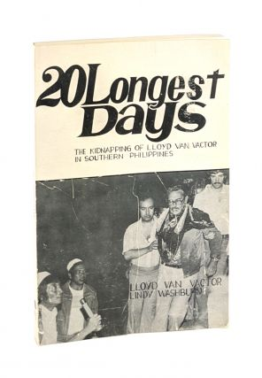 20 [Twenty] Longest Days: The Kidnapping of Lloyd Van Vactor in Southern Philippines. Lloyd Van...