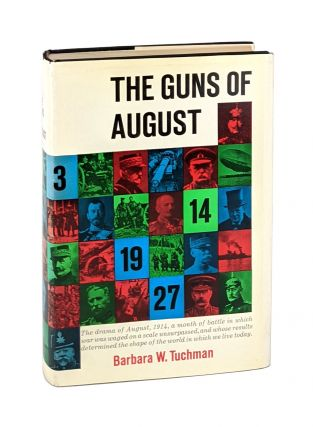 The Guns of August. Barbara W. Tuchman