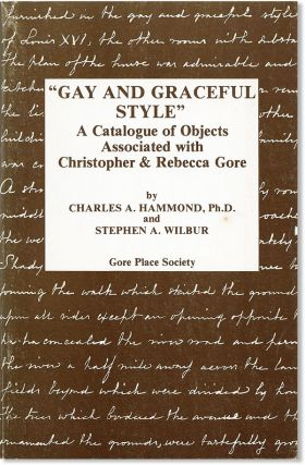 """Gay and Graceful Style"": A Catalogue of Objects Associated with Christopher & Rebecca Gore...."
