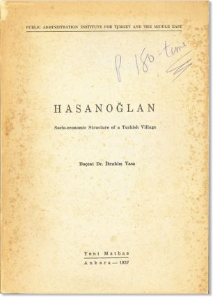 Hasanoglan: Socio-Economic Structure of a Turkish Village. Ibrahim Yasa