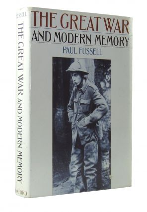 The Great War and Modern Memory. Paul Fussell