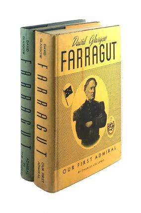 David Glasgow Farragut: Admiral in the Making and Our First Admiral (Two Volume Set). Charles Lee...