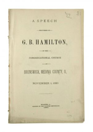 A Speech Delivered by G.B. Hamilton, in the Congregational Church at Brunswick, Medina County,...