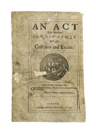An Act for Further Continuance of the Customs and Excize. Tuesday the 27th of December, 1659....