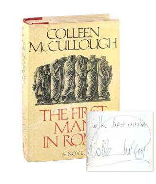 The First Man in Rome [Signed]. Colleen McCullough