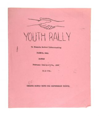 Youth Rally to Promote Better Understanding, Faneuil Hall, Boston, February Twenty-Fifth, 1945...