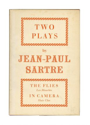 The Flies (Les Mouches) and In Camera (Huis Clos) [Cover title: Two Plays]. Jean-Paul Sartre,...
