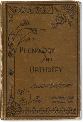 Phonology and Othoëpy: An Elementary Treatise for the Use of Teachers and Schools. Albert Salisbury