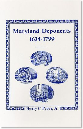 Maryland Deponents, 1634-1799. Henry C. Peden Jr