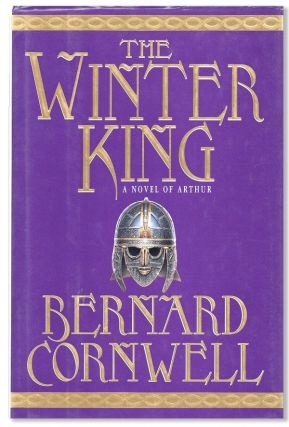 The Winter King: A Novel of Arthur [The Warlord Chronicles: I]. Bernard Cornwell