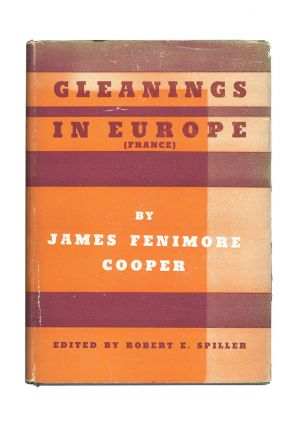 Gleanings in Europe: France. James Fenimore Cooper, Robert E. Spiller, ed