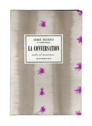 La Conversation: Notes et Maximes. André Maurois
