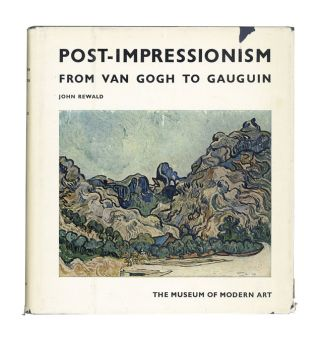 Post-Impressionism from Van Gogh to Gaughin. John Rewald