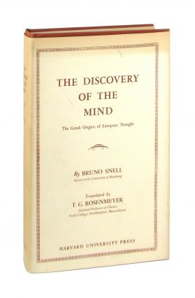 The Discovery of the Mind: The Greek Origins of European Thought. Bruno Snell, T G. Rosenmeyer,...