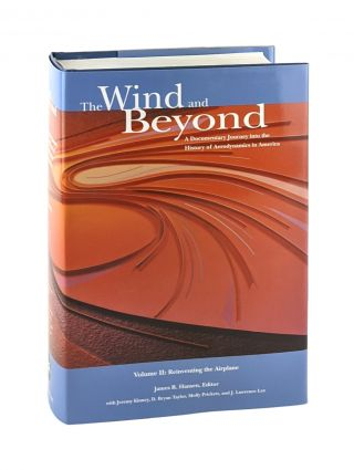 The Wind and Beyond: A Documentary Journey into the History of Aerodynamics in America - Volume...