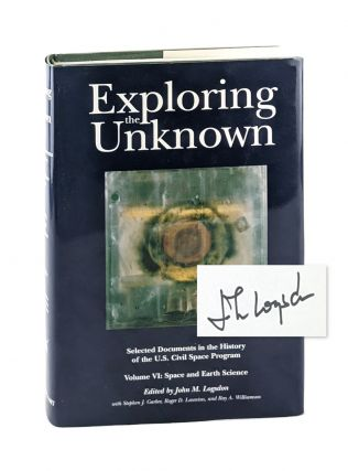 Exploring the Unknown: Selected Documents in the History of the U.S. Civil Space Program - Volume...