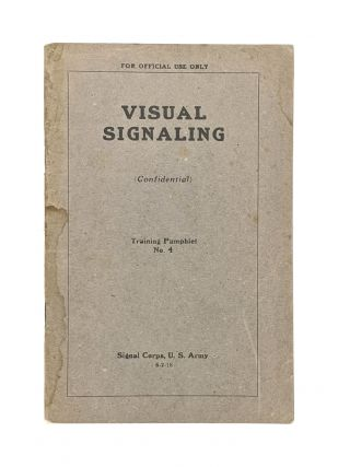 Visual Signaling: Lamp, Fireworks and Panel Liaisons Analyzed as to When, Where and How Used...