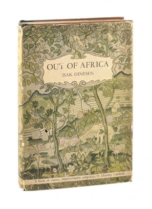 Out of Africa [First U.S. Edition]. Isak Dinesen, pseud. Karen Blixen