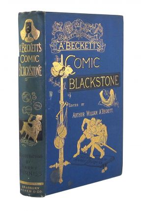 The Comic Blackstone. Gilbert Abbott à Beckett, Arthur William à Beckett, ed