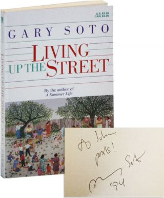 Living Up the Street: Narrative Recollections [Inscribed and Signed]. Gary Soto