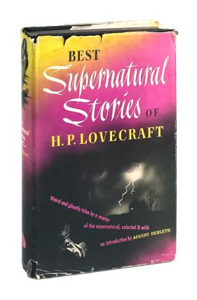 Best Supernatural Stories of H.P. Lovecraft. ed., intro, H P. Lovecraft, August Derleth
