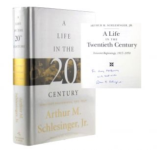 A Life in the Twentieth Century: Innocent Beginnings, 1917-1950. Arthur M. Schlesinger Jr