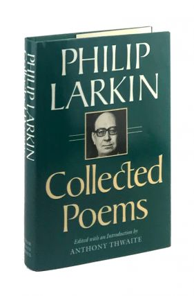 Collected Poems. Philip Larkin, Anthony Thwaite, ed