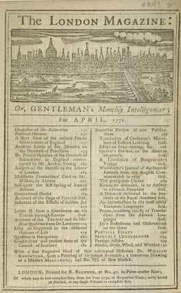 The London Magazine: Or, Gentleman's Monthly Intelligencer; for April, 1772. R. Baldwin, pub
