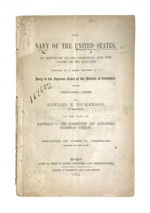 The Navy of the United States. An Exposure of Condition, and the Causes of its Failure,...