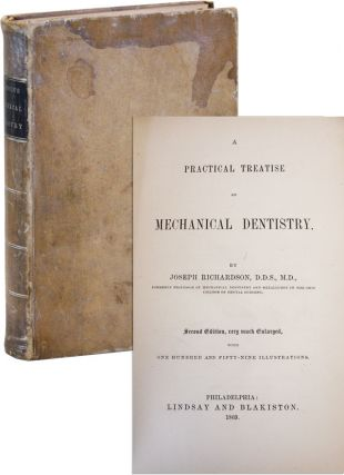 A Practical Treatise on Mechanical Dentistry. Joseph Richardson