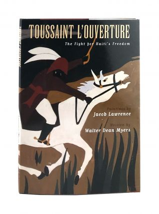Toussaint L'Ouverture: The Fight for Haiti's Freedom. Jacob Lawrence, Walter Dean Myers,...