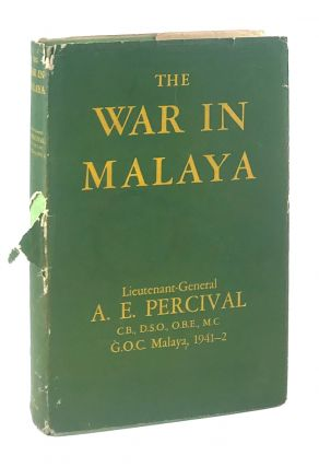 The War in Malaya. Lieutenant General A. E. Perceval