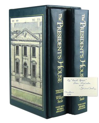 The President's House: A History (Two Volumes in Slipcase). William Seale