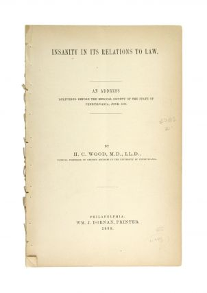 Insanity in Its Relations to Law. An Address Delivered Before the Medical Society of the State of...