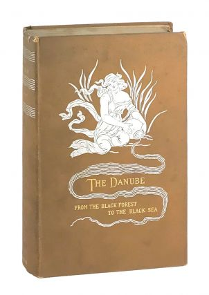 The Danube: From the Black Forest to the Black Sea. F D. Millet, Alfred Parsons