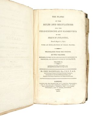 The Plates of the Rules and Regulations for the Field Exercise and Manouevres of the French Infantry, Issued August 1, 1791: With an Explanation of These Plates. [Volume II only]