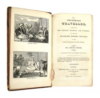 The Universal Traveller, Containing the Popular Features and Contents of the Best Standard Modern Travels, in the Four Quarters of the World