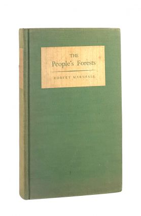 The People's Forests [Signed]. Robert Marshall