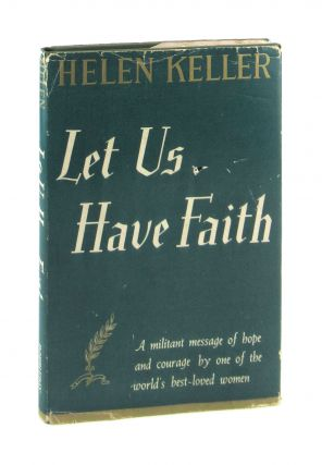 Let Us Have Faith. Helen Keller
