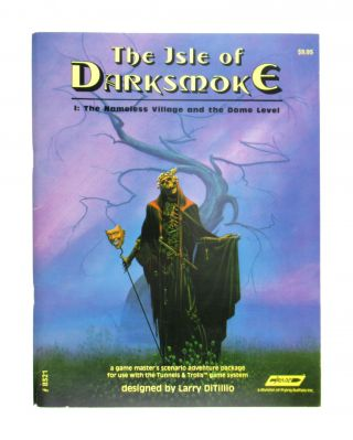 The Isle of Darksmoke: The Nameless Village and the Dome Level. Larry DiTillio, Liz Danforth, ed and