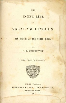 The Inner Life of Abraham Lincoln: Six Months at the White House