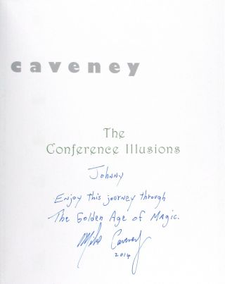 Mike Caveney Wonders: The Long Slow Process of Creating Magic for the Real World [with] The Conference Illusions: Research, Rethink, Rebuild, and Restage Classic Illusions from Magic's Golden Age