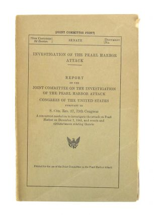 Investigation of the Pearl Harbor Attack: Report of the Joint Committee on the Investigation of...