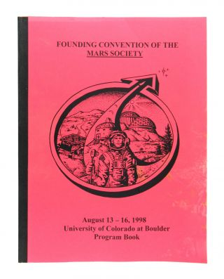 Founding Convention of the Mars Society: Program Book, August 13-16, 1998. Mars Society
